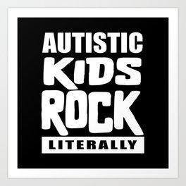 Autism Awareness Autistic Kids Rock Literally Art Print