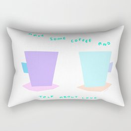 Have Some Coffee And Talk About Love no.6 - pastel color illustration Rectangular Pillow