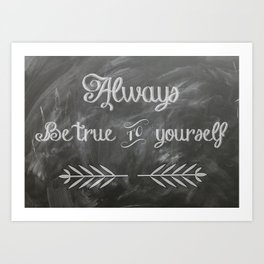 Be True to You (Quote) Art Print