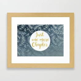 Just One More Chapter Design Framed Art Print
