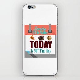 Someday I'll Be Skinny iPhone Skin