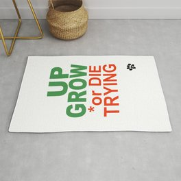GROW UP or DIE TRYING Rug