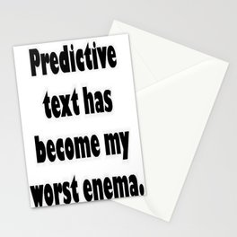 Predictive Text Has Become My Worst Enema Stationery Cards