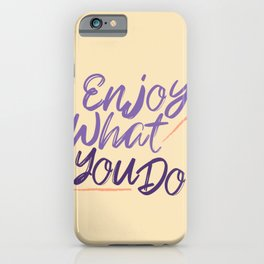 Motivational quotes text Enjoy iPhone Case