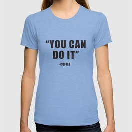 You can do it T-shirt