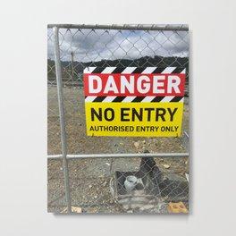 Danger No Entry Metal Print