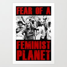 Fear Of A Feminist Planet (Red Edition) Art Print