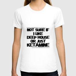 Ketamine sayings   drug keta rave techno gifts T-shirt
