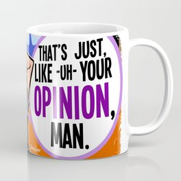 Your Opinion, Man Coffee Mug