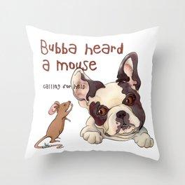 Bubba Heard a Mouse Throw Pillow