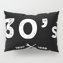 Born in the 30s. Certified Awesome Pillow Sham