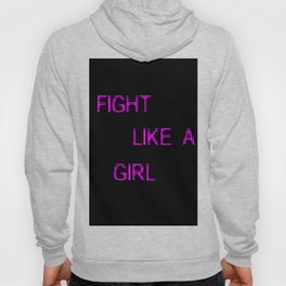 fight like a girl funny quote Hoody