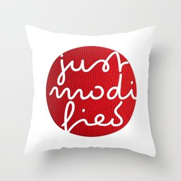 just modified Throw Pillow