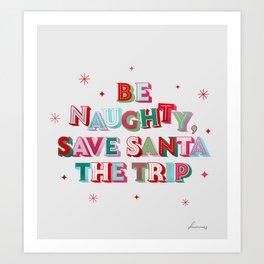Save Santa The Trip - christmas typography Art Print