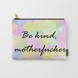 Be kind, MOFO Carry-All Pouch