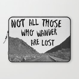 Not All Those Who Wander Are Lost-Palm Springs, California Laptop Sleeve