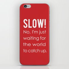 SLOW! iPhone & iPod Skin