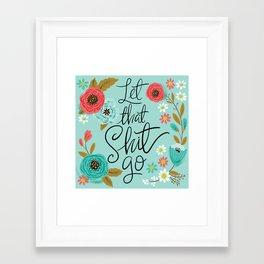 Pretty Sweary: Let that Shit Go Framed Art Print