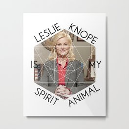Leslie Knope is My Spirit Animal Metal Print