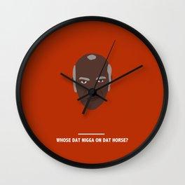 WHOSE DAT NIGGA ON DAT HORSE? (Django Unchained) Wall Clock