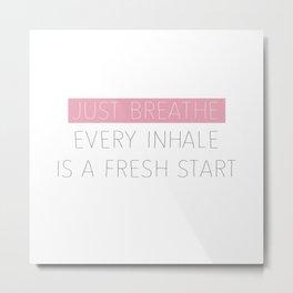 Just Breathe - Encouraging Typography Metal Print