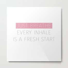 Just Breathe - Encouraging Typography Metal Print