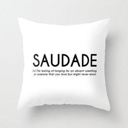 Saudade - Portuguese Word Definition Throw Pillow