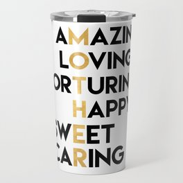 DEAR MOTHER Mothers Day quote Travel Mug