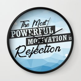 The Most Powerful motivation is rejection Inspirational Typographic Quote Wall Clock