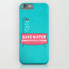 Save Water Shower With A Friend Slim Case iPhone 6s