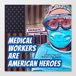Medical Workers are American Heroes: Christina Tippy, M.D. Canvas Print