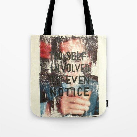 TOO SELF INVOLVED Tote Bag