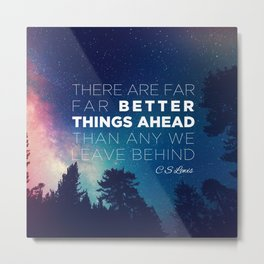 "CS Lewis ""Better Things Ahead"" Metal Print"