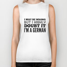 I may be wong but I highly doubt it I am germany t-shirts Biker Tank