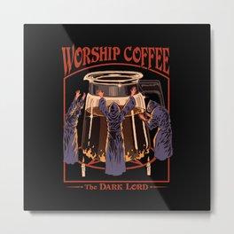 Worship Coffee Metal Print