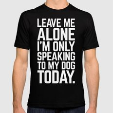 Speaking To My Dog Funny Quote Mens Fitted Tee Black MEDIUM