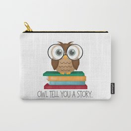 Owl Tell You A Story... Carry-All Pouch