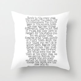 Here's to the crazy ones Throw Pillow