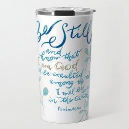 Be Still - Psalm 46:10 Travel Mug
