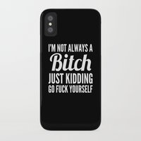 bitch iPhone & iPod Cases featuring I'M NOT ALWAYS A BITCH (Black & White) by CreativeAngel