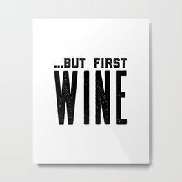 BUT FIRST WINE, Printable Art,Cheers Sign,Bar Wall Decor,Quote Print,Restaurant Decor,Drink Sign Metal Print