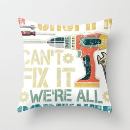 Mens If Grumpa Can't Fix it We're All Screwed Funny Fathers Throw Pillow
