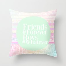 Friends are forever, boys are whatever Throw Pillow