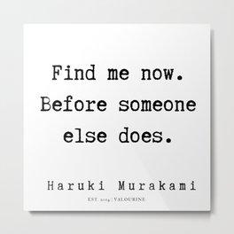 74  |  Haruki Murakami Quotes | 190811 Metal Print