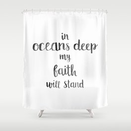 In Oceans Deep Quote Shower Curtain