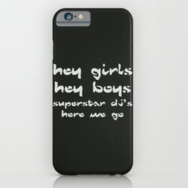 Superstar Djs, here we go, The Chemical Brothers song iPhone Case