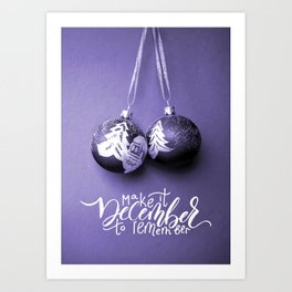 Remember December Art Print