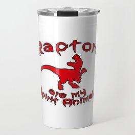 Raptors are my spirit animals Travel Mug