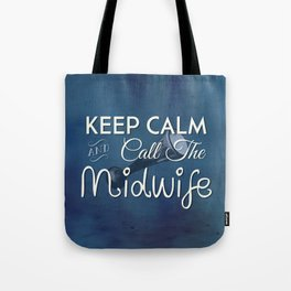Keep Calm and Call The Midwife Tote Bag