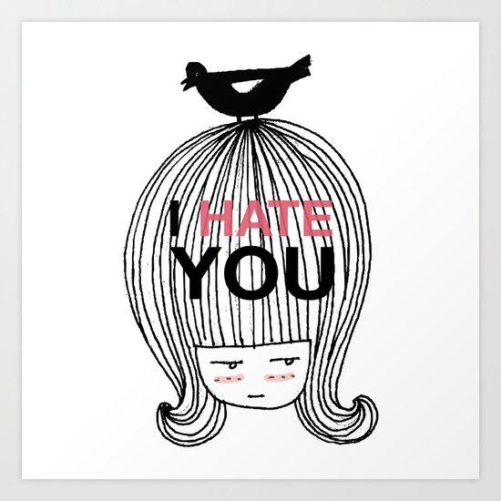I Hate You / Marie Antoniette Art Print